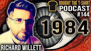 1984 is 2021   Richard Willett   Bought The T-Shirt Podcast #144   1984 Is 2021