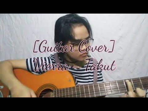 [Cover] Vierra - Takut (Guitar Only)