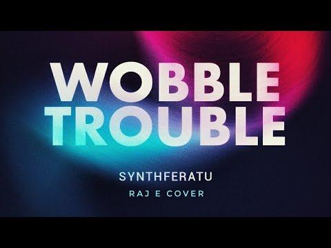 Wobble Trouble   GroovePad   Synthferatu X Raj E (Dubstep)