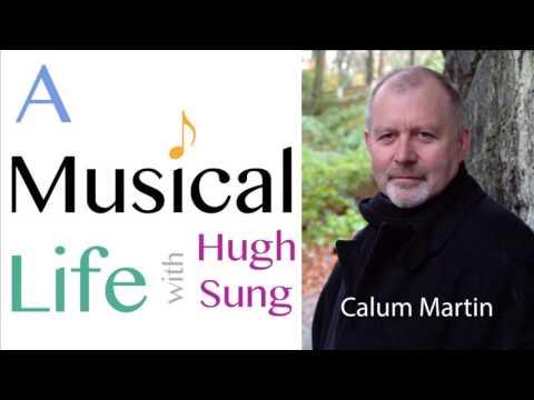 A Musical Life Episode 007: CalumMartin, Gaelic Singer & Songwriter