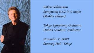Schumann: Symphony No.2 in C major (Mahler edition) - Soudant / Tokyo Symphony Orchestra
