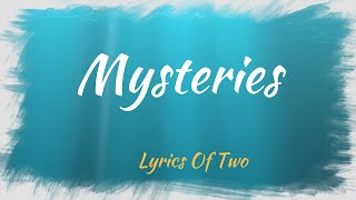 Watch Lyrics Of Two Mysteries video