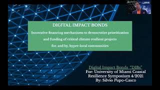 Digital Impact Bonds Keynote by Silvio Pupo at University of Miami Coastal Resilience Symposium
