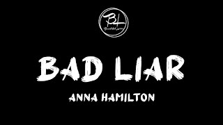 Download lagu Bad Liar - Anna Hamilton (Acoustic Lyrics)