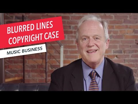 Copyright for Musicians: Revisiting the Blurred Lines Copyright Case   Part 6/6   Music Business