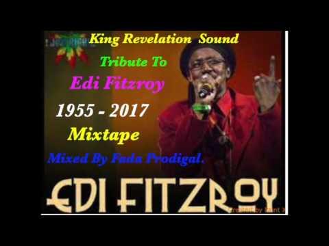King Revelation Sound Tribute To Edi Fitzroy.