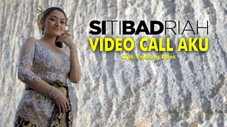 Siti Badriah - Video Call Aku (Official Artist Channel)