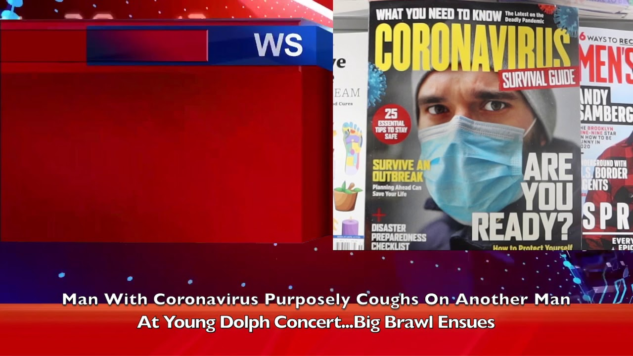 BRAWL ERUPTS AFTER CORONAVIRUS INFECTED MAN COUGHS ON ANOTHER  MAN AT YOUNG DOLPH CONCERT???