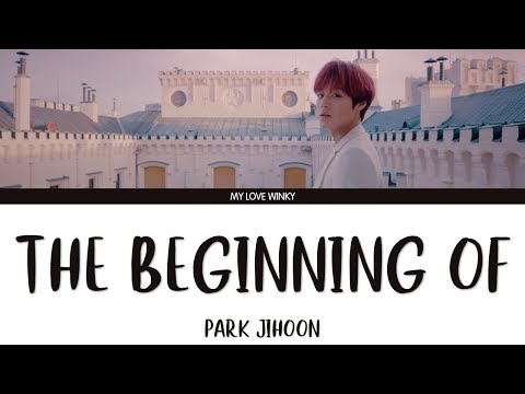 "PARK JIHOON (박지훈) - ""THE BEGINNING OF.."" Color Coded Lyrics (Eng/Rom/Han)"