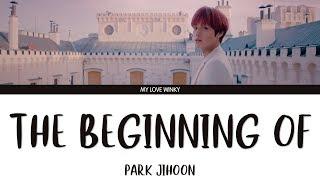 "Park jihoon (박지훈) - ""the beginning of.."" color coded lyrics (eng/rom/han)"