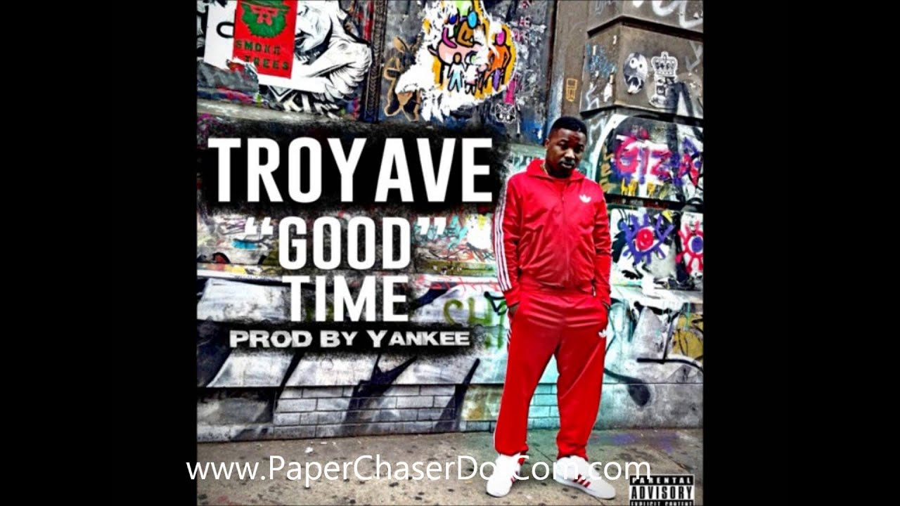 Troy Ave - Good Time (Prod. By Yankee) New CDQ Dirty NO DJ