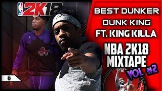 Mixtape Vol. 2 | King Killa | NBA 2k18