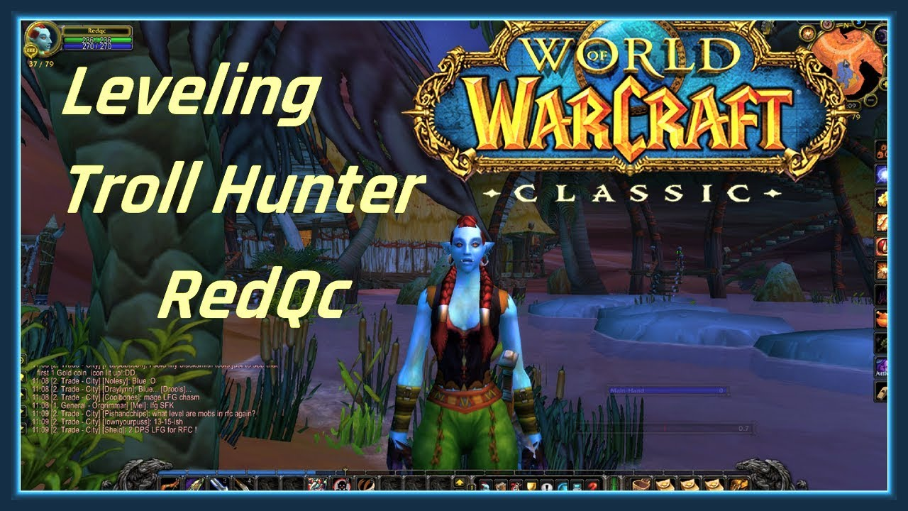 Wow Classic Leveling Troll Hunter Redqc Day 1 Tips And Gameplay Youtube