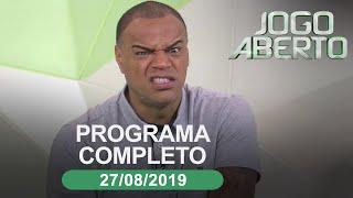 Jogo Aberto - 27/08/2019 - Programa completo