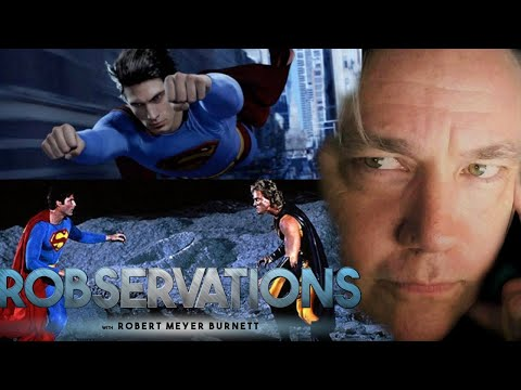 SUPERMAN RETURNS vs  SUPERMAN IV: THE QUEST FOR PEACE? - ROBSERVATIONS Live  Chat #191