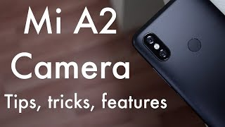 Mi A2 Camera Features Tips And Tricks Hindi
