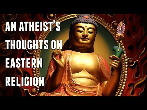 An Atheist's Thoughts on Eastern Religion