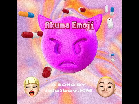 (sic)boy,KM - Akuma Emoji