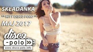 Składanka Disco Polo ** HITY DISCO POLO ** Maj 2017(Disco-Polo.info)