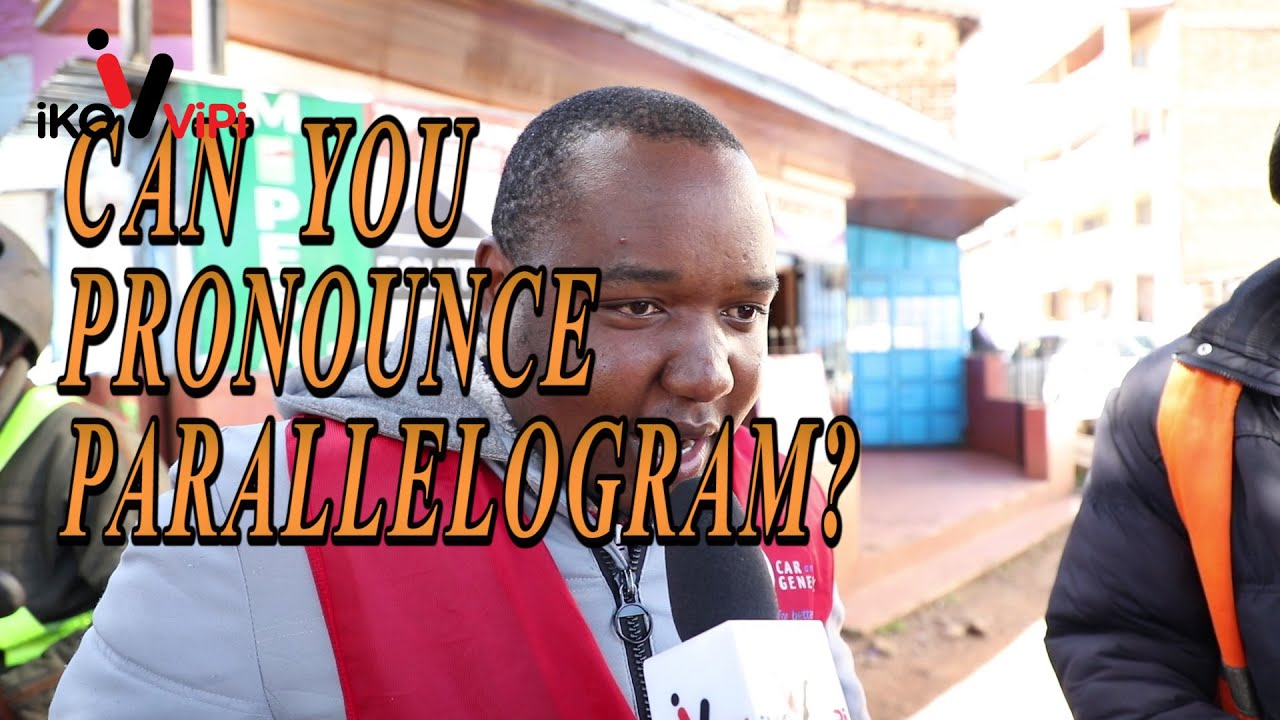 CAN YOU PRONOUNCE AND SPELL PARALLELOGRAM?/STREET QUIZ/KENYAN COMEDY