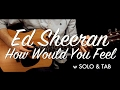 Ed Sheeran - How Would You Feel guitar lesson/tutorial guitar cover SOLO & TAB & chords/How to play