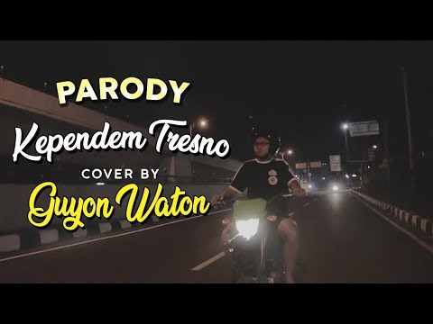 Parody Kependem Tresno Cover By Guyon Waton ( Video Clip )