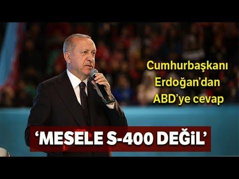 Cumhurbaşkanı Erdoğan'dan ABD'ye S-400 Cevabı