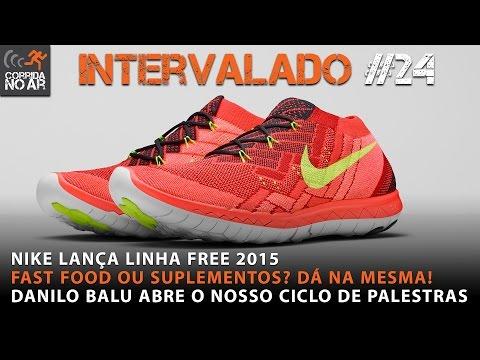Nike lança a linha Free 2015; Fast Food ou Suplementos? Ciclo de Palestras do Corrida no Ar