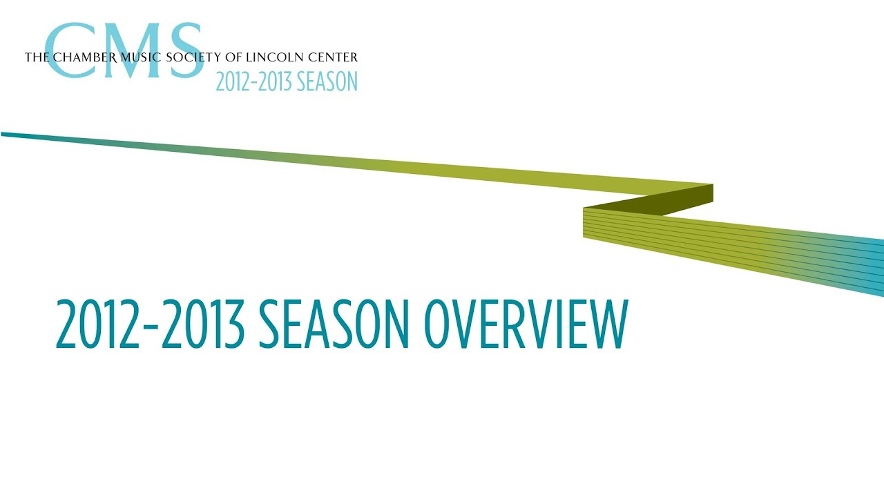 2012-2013 Season Overview - Chamber Music Society