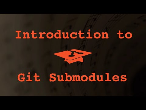 008 Introduction to Git Submodules