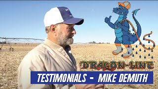 Dragon-Line® Mobile Drip Irrigation Testimony's- Mike Demuth