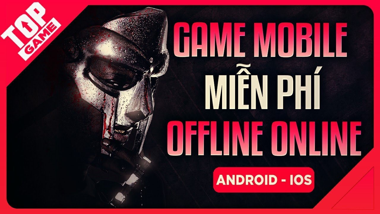 [Topgame] Top Game Offline & Online Miễn Phí Hay Nhất Cho Android – IOS 2020