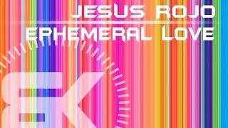 Jesus Rojo | Ephemeral Love | Official Music Video