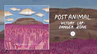 Post Animal - Victory Lap: Danger Zone [OFFICIAL AUDIO]