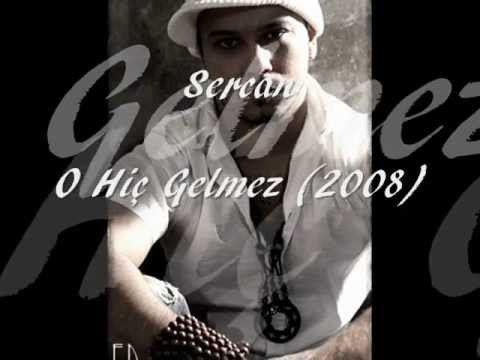 Sercan - O Hiç Gelmez (2008 Yeni Kayit)