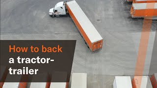 How to back uṗ a tractor-trailer