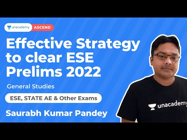 Effective Strategy to clear ESE Prelims 2022  | Saurabh Kumar Pandey |  Unacdemy Ascend