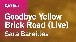 Karaoke Goodbye Yellow Brick Road (Live) - Sara Bareilles *