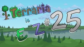 "Terraria 1.2 is EZ - Ep. 25 - ""Magic Missile Battle"""