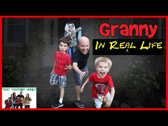 Granny Game In Real Life In Grannys House / That YouTub3 Family