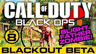 BLACKOUT BLIGHTFATHER ZOMBIE! // COD // Call of Duty Black Ops 4 Live Stream Beta Gameplay //Ep.8