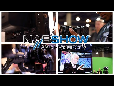 NAB 2018 Show Highlights for Youtubers & Creatives like Me