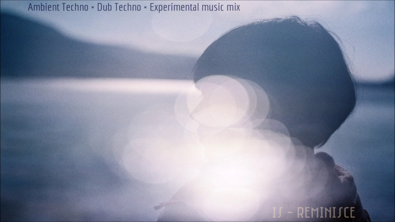 Dub techno - Ambient Techno Mix