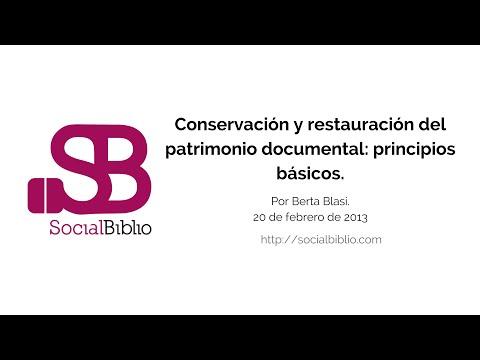 20 febrero 2013. Conservación y restauración del patrimonio documental: principios básicos.