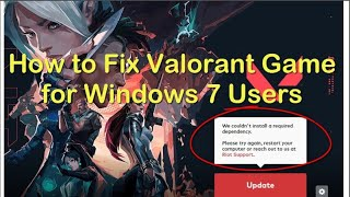 How to Fix Valorant Windows 7 Users