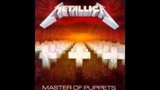Metallica - Master Of Puppets HQ (Full Album)