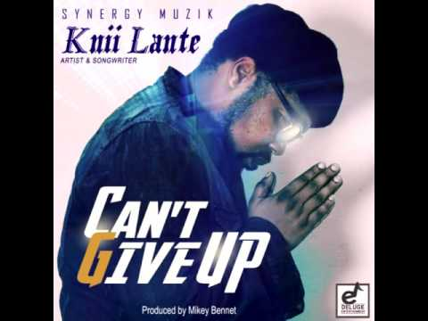 Knii Lante - Cant Give Up