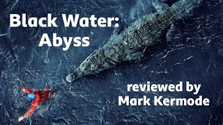 Black Water: Abyss reviewed by Mark Kermode