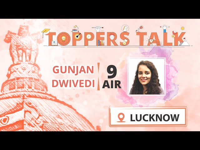 Toppers' Talk | Ms. Gunjan Dwivedi (Rank 9, CSE 2018)  | LUCKNOW