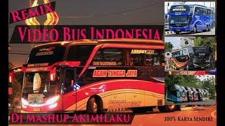 Remix Video Bus Indonesia - Dj Mashup Akimilaku